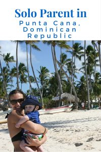 SOLO PARENT IN Punta Cana