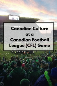 Canadian Culture at a Canadian Football League Game (1)