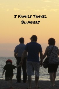 5 Family Travel Blunders