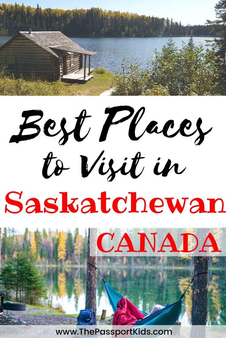 4 Best Places to Visit in Saskatchewan - The Passport Kids Adventure Family Travel