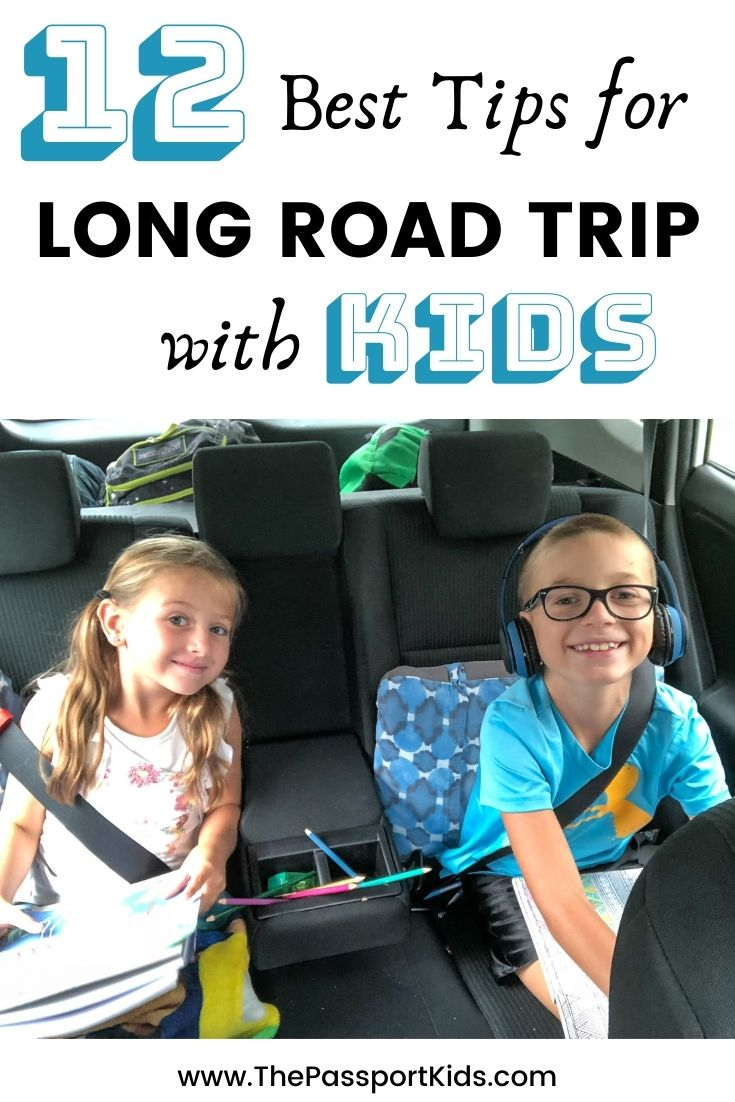 How To Survive A Long Car Ride With Kids 12 Hour Road Trip The Passport Kids Adventure Family Travel